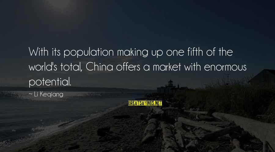 Buyer And Seller Sayings By Li Keqiang: With its population making up one fifth of the world's total, China offers a market