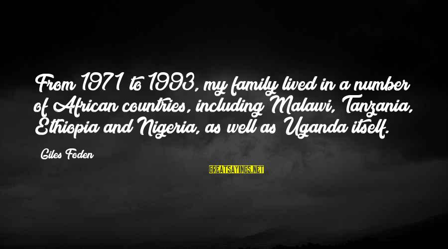 Buzzfeed Tito Sayings By Giles Foden: From 1971 to 1993, my family lived in a number of African countries, including Malawi,