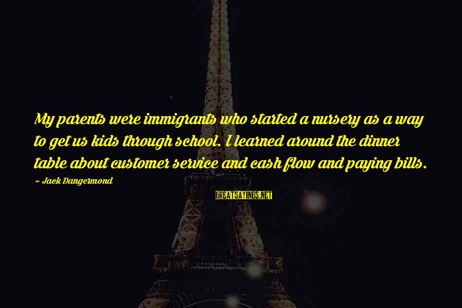 Buzzfeed Tito Sayings By Jack Dangermond: My parents were immigrants who started a nursery as a way to get us kids