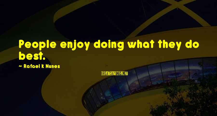 Buzzfeed Tito Sayings By Rafael K Nunes: People enjoy doing what they do best.