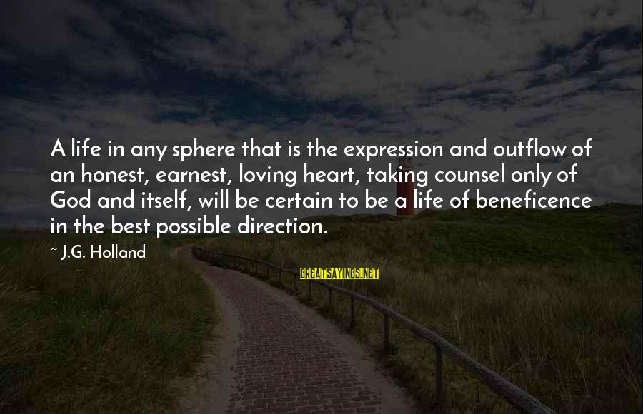 Buzzing Bee Sayings By J.G. Holland: A life in any sphere that is the expression and outflow of an honest, earnest,