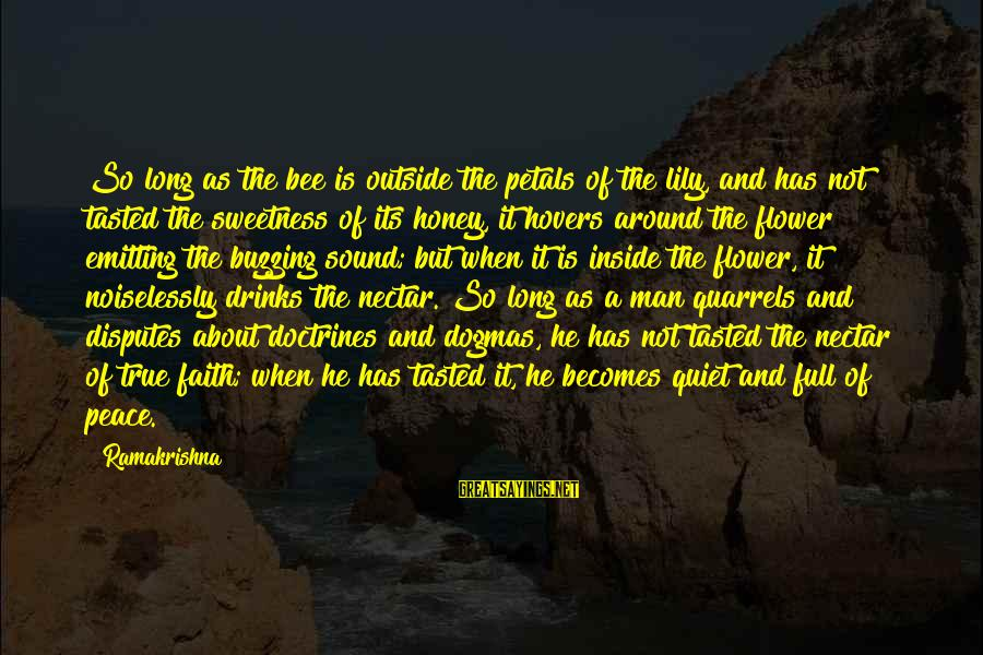 Buzzing Bee Sayings By Ramakrishna: So long as the bee is outside the petals of the lily, and has not