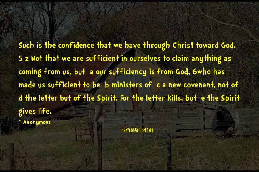 C.e. D'oh Sayings By Anonymous: Such is the confidence that we have through Christ toward God. 5 z Not that