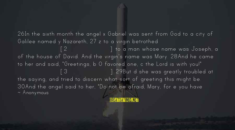 C.e. D'oh Sayings By Anonymous: 26In the sixth month the angel x Gabriel was sent from God to a city