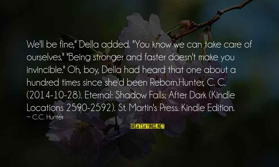 """C.e. D'oh Sayings By C.C. Hunter: We'll be fine,"""" Della added. """"You know we can take care of ourselves."""" """"Being stronger"""