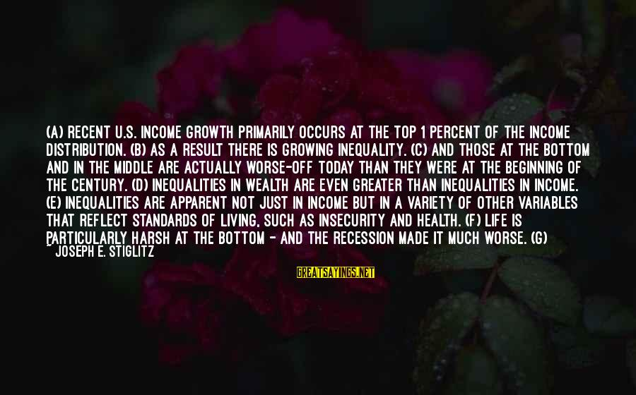 C.e. D'oh Sayings By Joseph E. Stiglitz: (a) Recent U.S. income growth primarily occurs at the top 1 percent of the income