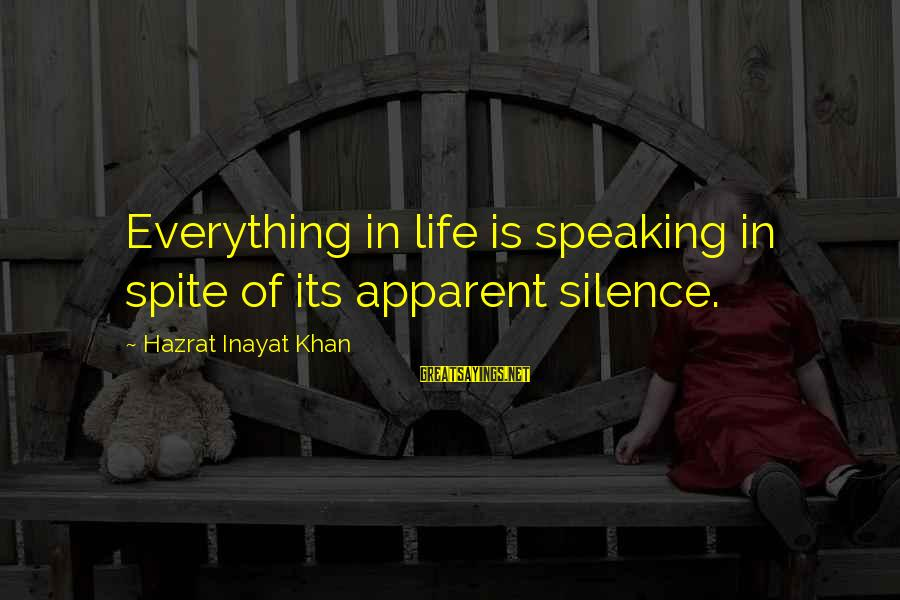 Cachaca Sayings By Hazrat Inayat Khan: Everything in life is speaking in spite of its apparent silence.