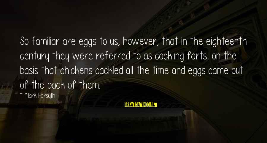 Cackled Sayings By Mark Forsyth: So familiar are eggs to us, however, that in the eighteenth century they were referred