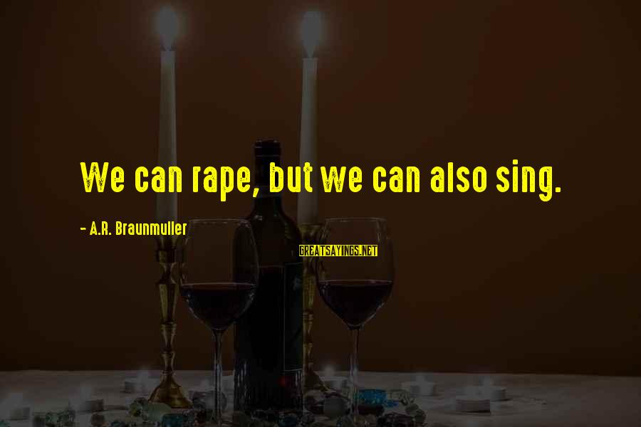 Caliban In The Tempest Sayings By A.R. Braunmuller: We can rape, but we can also sing.