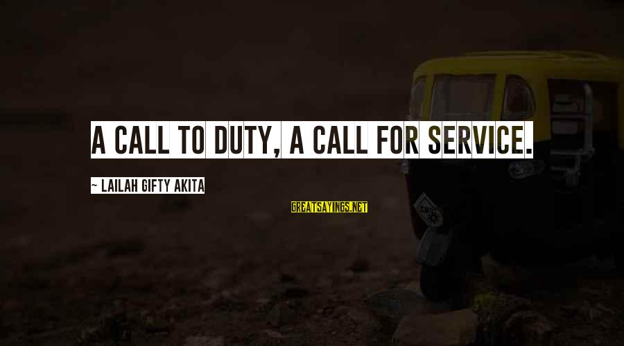 Call To Service Sayings By Lailah Gifty Akita: A call to duty, a call for service.