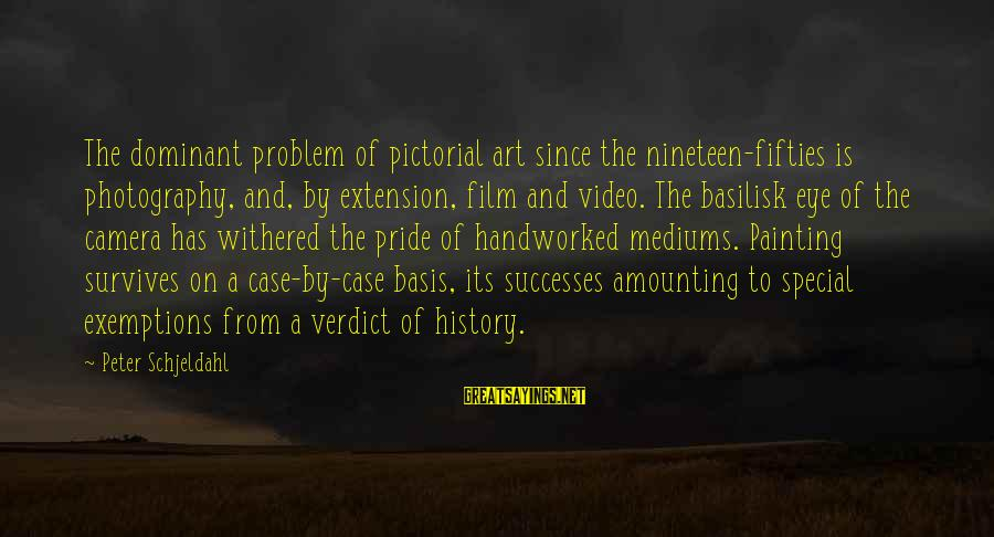 Camera And Photography Sayings By Peter Schjeldahl: The dominant problem of pictorial art since the nineteen-fifties is photography, and, by extension, film