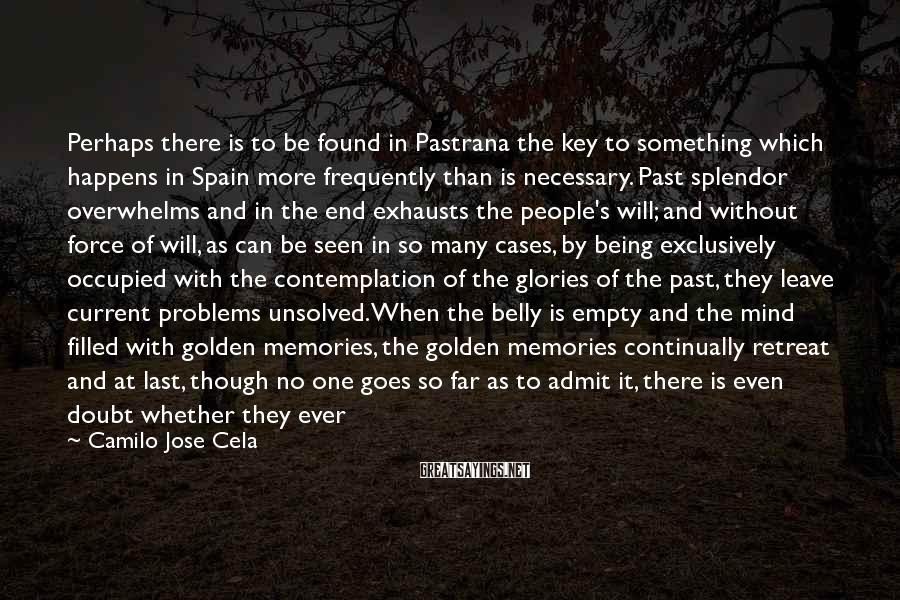 Camilo Jose Cela Sayings: Perhaps there is to be found in Pastrana the key to something which happens in