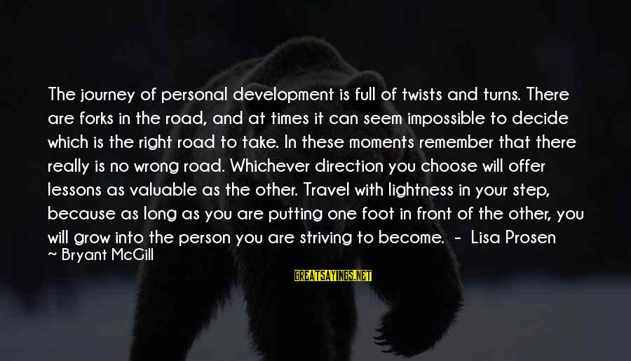 Can Decide Sayings By Bryant McGill: The journey of personal development is full of twists and turns. There are forks in