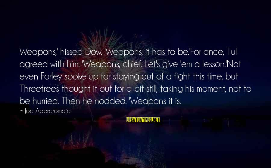 Canadian Pacific Railway John A Macdonald Sayings By Joe Abercrombie: Weapons,' hissed Dow. 'Weapons, it has to be.'For once, Tul agreed with him. 'Weapons, chief.