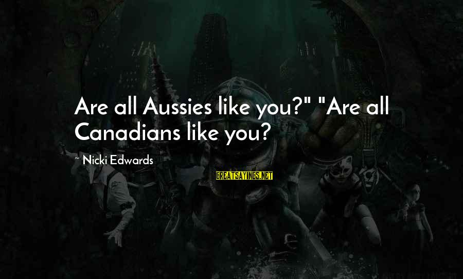 """Canadians Sayings By Nicki Edwards: Are all Aussies like you?"""" """"Are all Canadians like you?"""