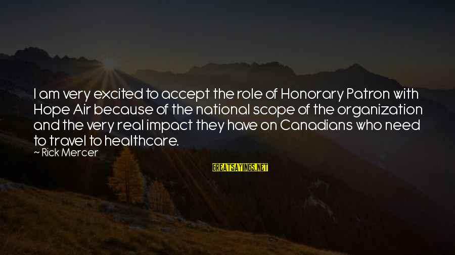 Canadians Sayings By Rick Mercer: I am very excited to accept the role of Honorary Patron with Hope Air because