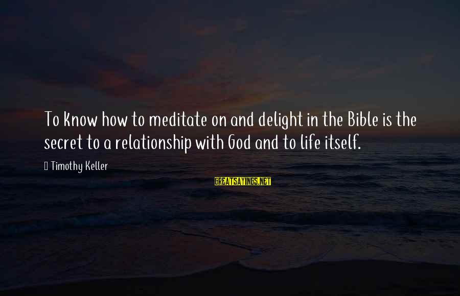 Candidly Nicole Funny Sayings By Timothy Keller: To know how to meditate on and delight in the Bible is the secret to