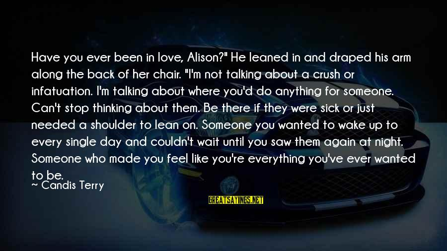 "Candis Sayings By Candis Terry: Have you ever been in love, Alison?"" He leaned in and draped his arm along"
