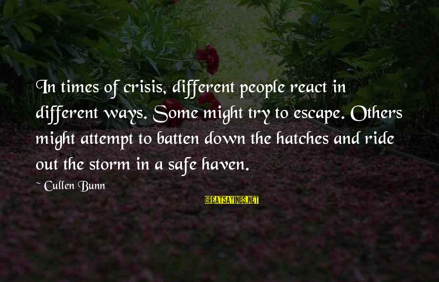 Canlit Sayings By Cullen Bunn: In times of crisis, different people react in different ways. Some might try to escape.
