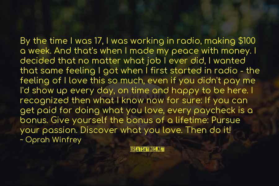 Can't Give Up Now Sayings By Oprah Winfrey: By the time I was 17, I was working in radio, making $100 a week.