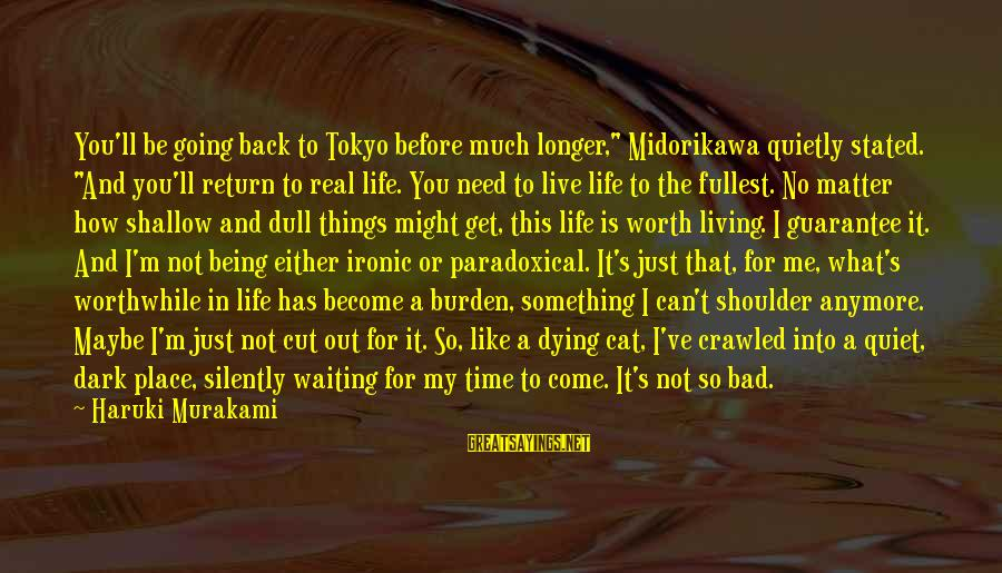 """Can't Live Anymore Sayings By Haruki Murakami: You'll be going back to Tokyo before much longer,"""" Midorikawa quietly stated. """"And you'll return"""