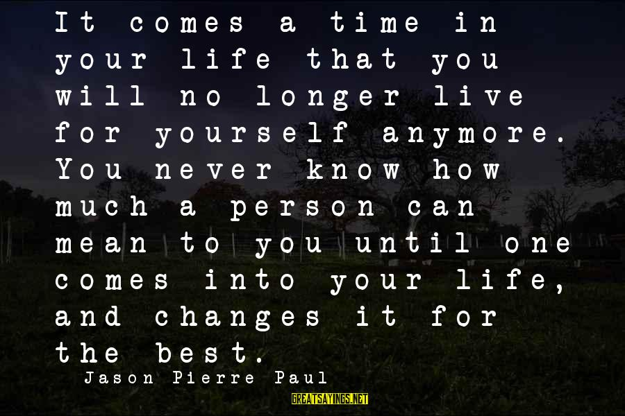 Can't Live Anymore Sayings By Jason Pierre-Paul: It comes a time in your life that you will no longer live for yourself