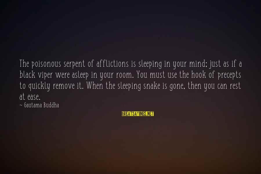 Can't Sleep With You On My Mind Sayings By Gautama Buddha: The poisonous serpent of afflictions is sleeping in your mind; just as if a black