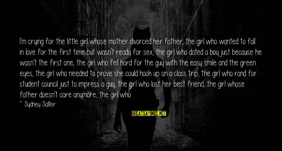 Can't Smile Anymore Sayings By Sydney Salter: I'm crying for the little girl whose mother divorced her father, the girl who wanted