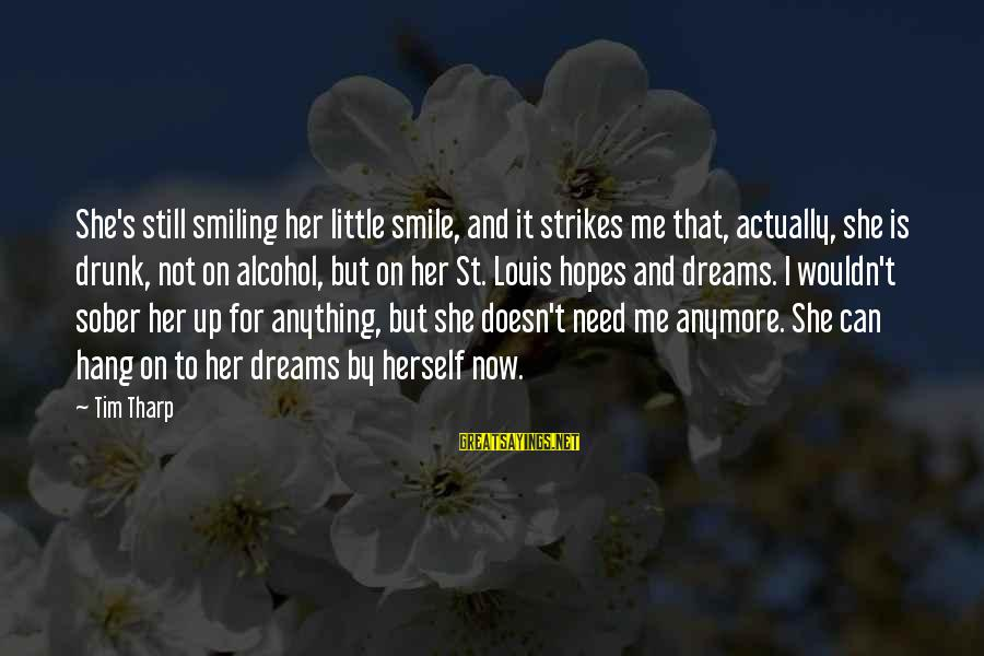 Can't Smile Anymore Sayings By Tim Tharp: She's still smiling her little smile, and it strikes me that, actually, she is drunk,