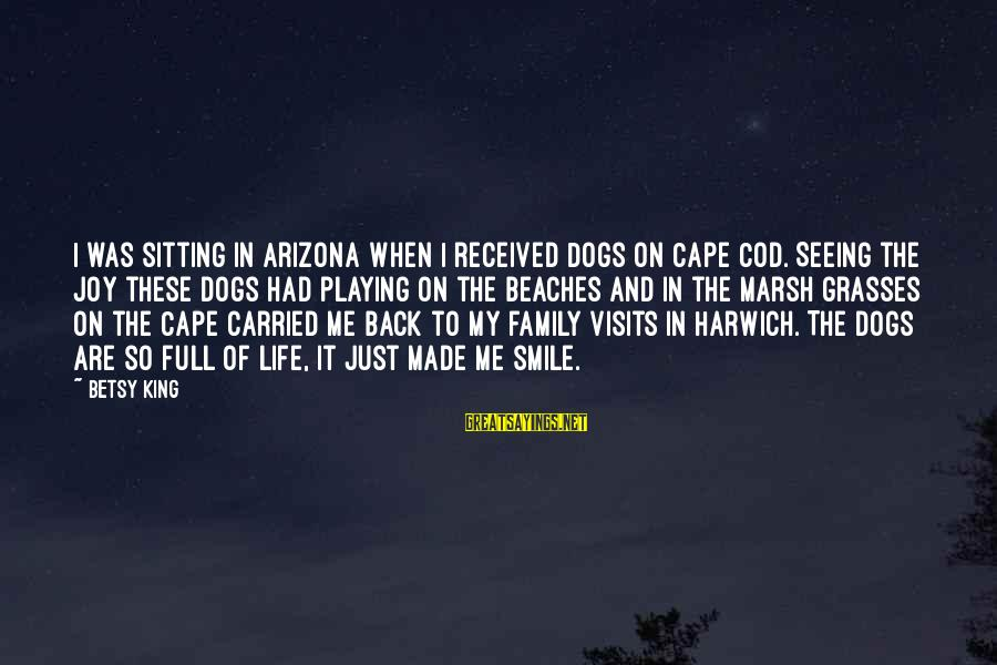 Cape Cod Beach Sayings By Betsy King: I was sitting in Arizona when I received Dogs on Cape Cod. Seeing the joy