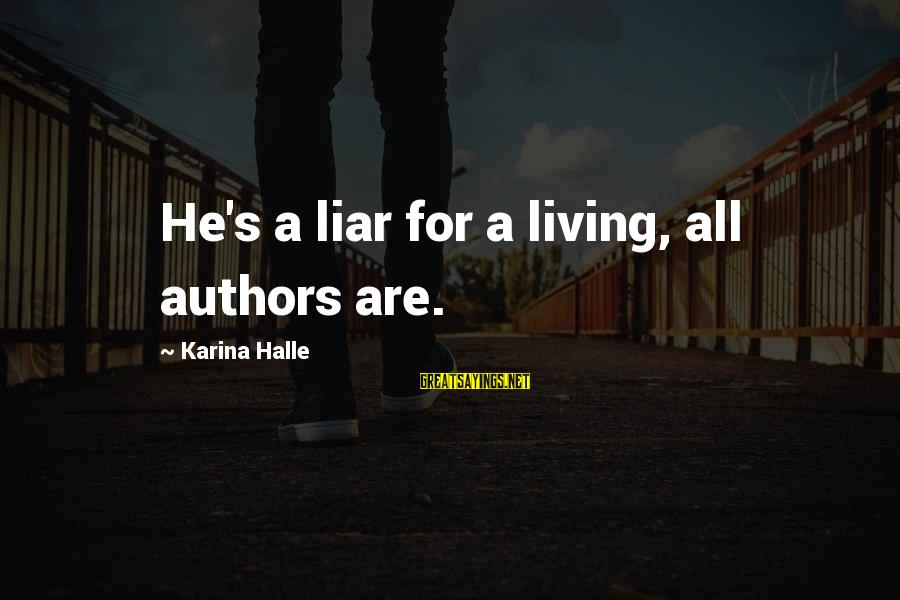 Cape Cod Beach Sayings By Karina Halle: He's a liar for a living, all authors are.