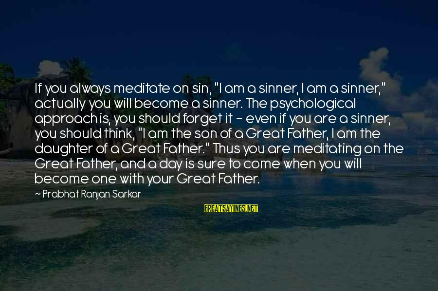 """Captain Obvious Hotels Sayings By Prabhat Ranjan Sarkar: If you always meditate on sin, """"I am a sinner, I am a sinner,"""" actually"""