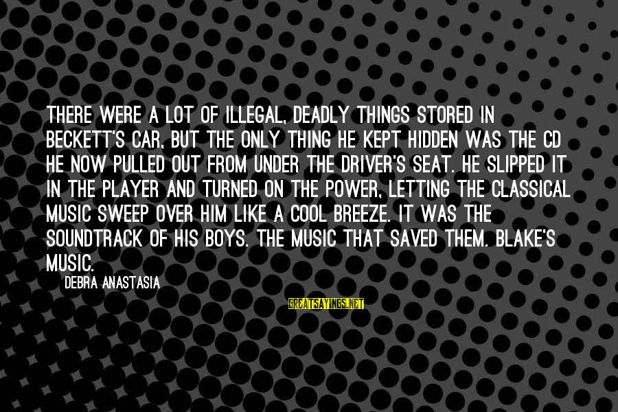 Car Driver Sayings By Debra Anastasia: There were a lot of illegal, deadly things stored in Beckett's car, but the only