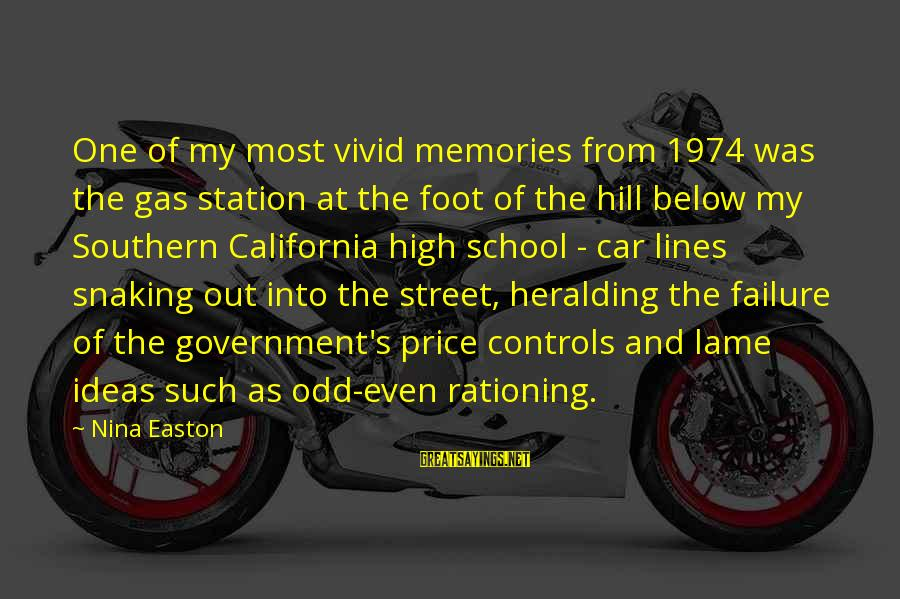 Car Gas Sayings By Nina Easton: One of my most vivid memories from 1974 was the gas station at the foot