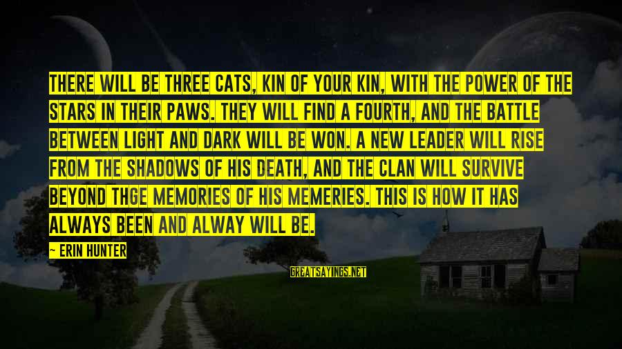 Car Renewal Sayings By Erin Hunter: There will be three cats, kin of your kin, with the power of the stars