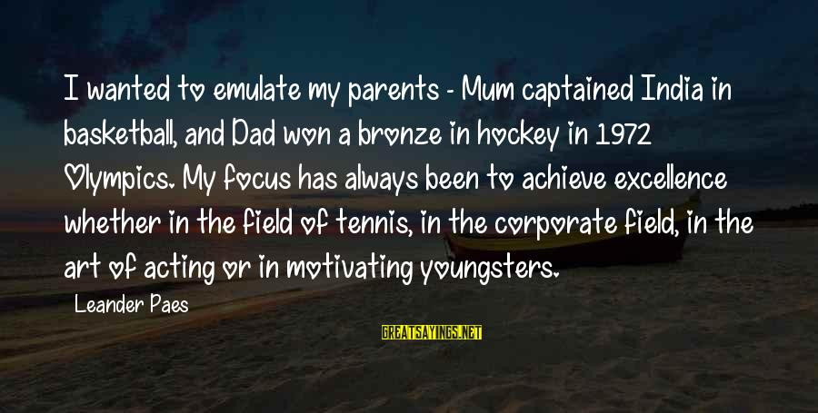 Car Renewal Sayings By Leander Paes: I wanted to emulate my parents - Mum captained India in basketball, and Dad won