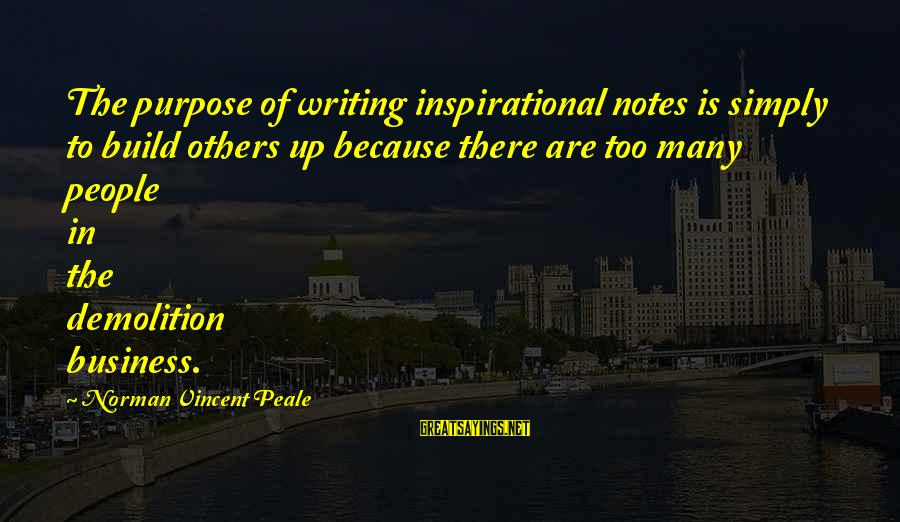 Car Wrap Price Sayings By Norman Vincent Peale: The purpose of writing inspirational notes is simply to build others up because there are