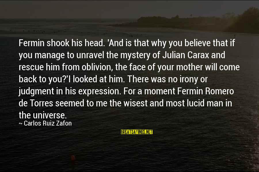 Carax's Sayings By Carlos Ruiz Zafon: Fermin shook his head. 'And is that why you believe that if you manage to