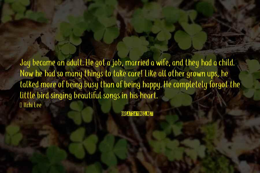Care A Little More Sayings By Ilchi Lee: Jay became an adult. He got a job, married a wife, and they had a