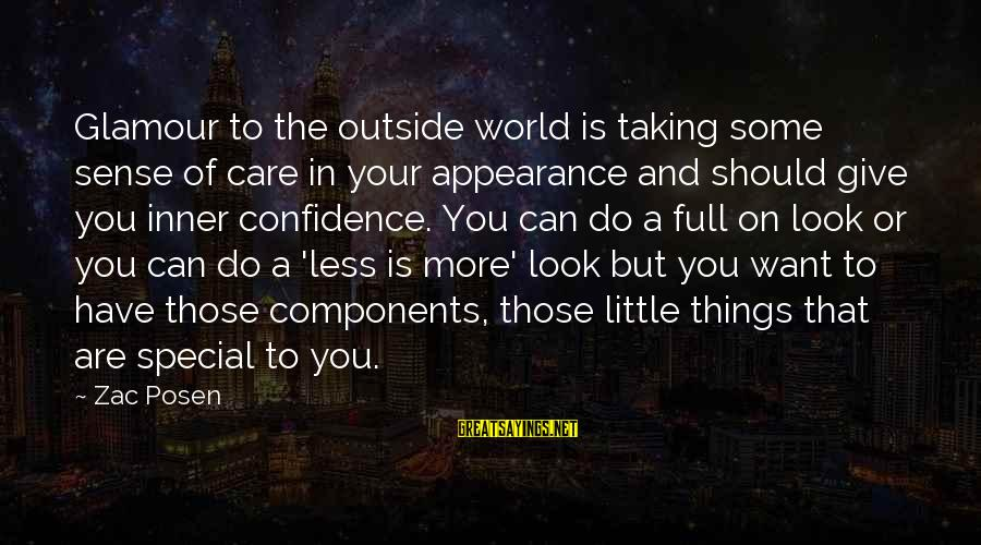 Care A Little More Sayings By Zac Posen: Glamour to the outside world is taking some sense of care in your appearance and