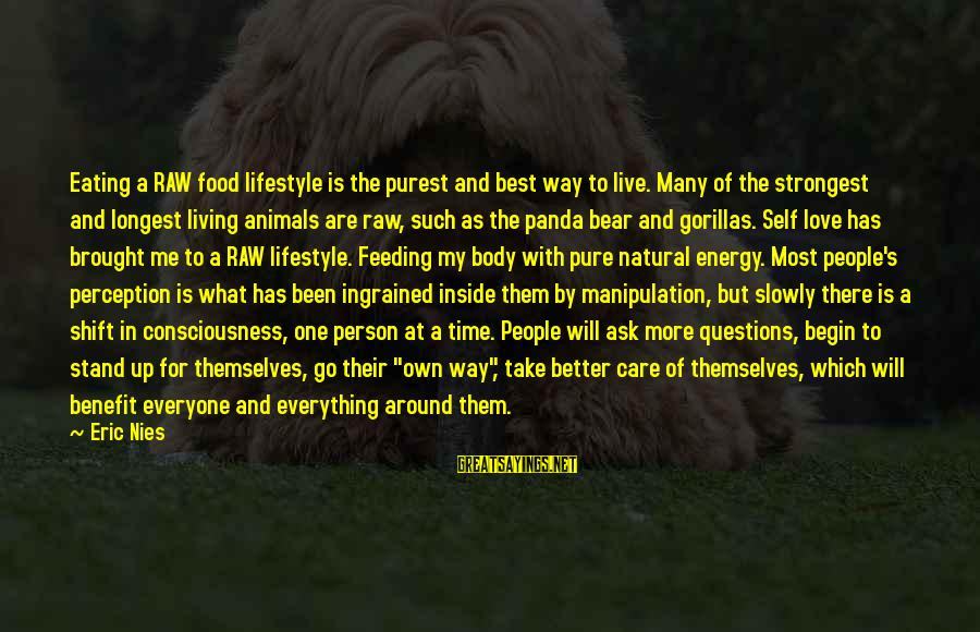 Care Bear Love Sayings By Eric Nies: Eating a RAW food lifestyle is the purest and best way to live. Many of