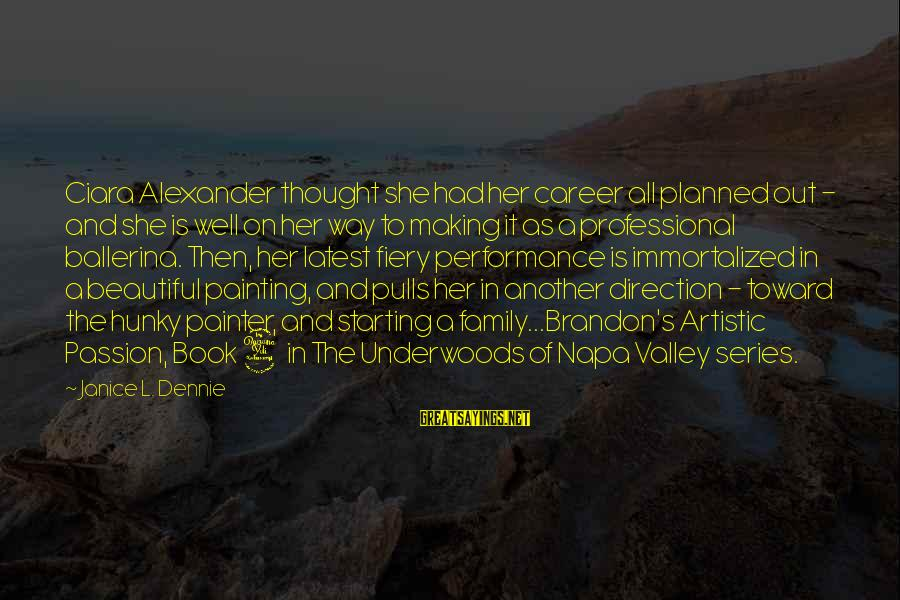 Career Passion Sayings By Janice L. Dennie: Ciara Alexander thought she had her career all planned out - and she is well