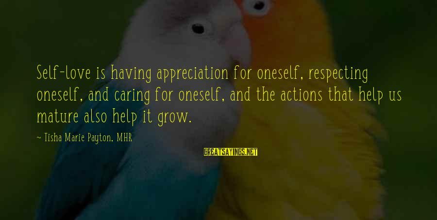 Caring Love Quotes Sayings By Tisha Marie Payton, MHR: Self-love is having appreciation for oneself, respecting oneself, and caring for oneself, and the actions