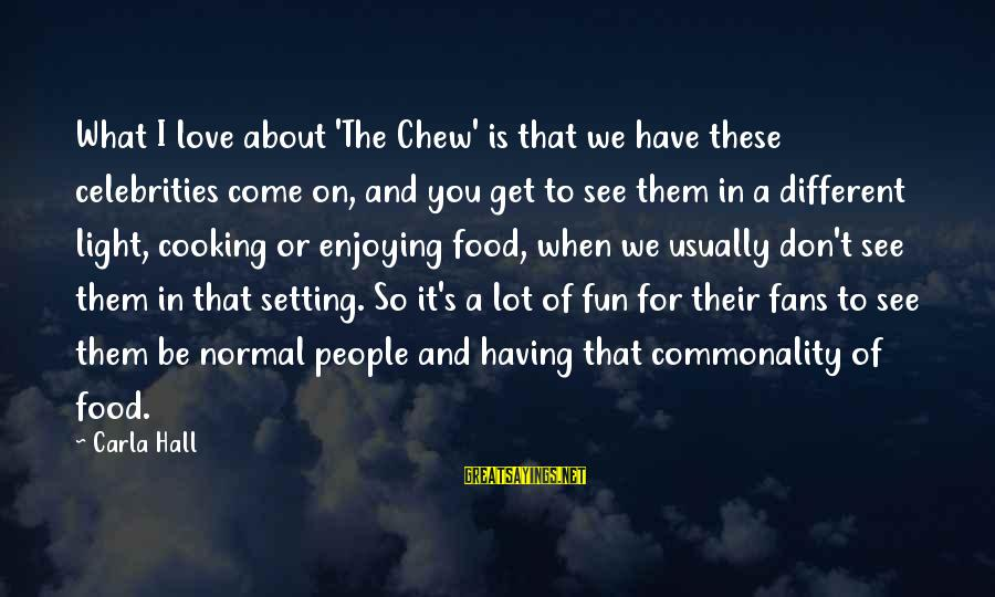 Carla's Sayings By Carla Hall: What I love about 'The Chew' is that we have these celebrities come on, and