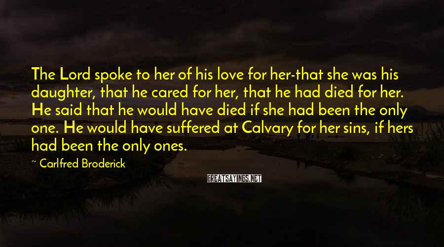Carlfred Broderick Sayings: The Lord spoke to her of his love for her-that she was his daughter, that