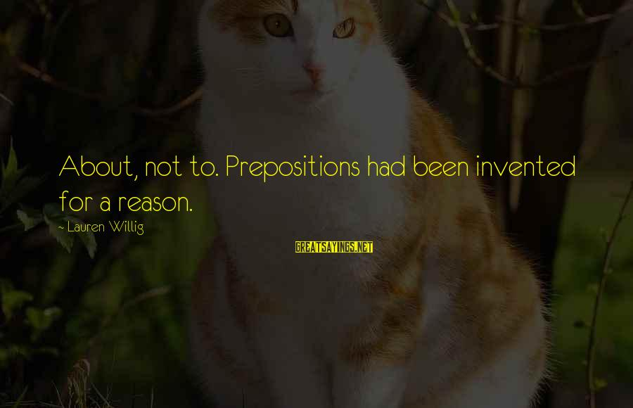 Carnation Sayings By Lauren Willig: About, not to. Prepositions had been invented for a reason.
