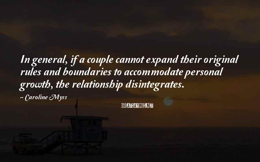 Caroline Myss Sayings: In general, if a couple cannot expand their original rules and boundaries to accommodate personal