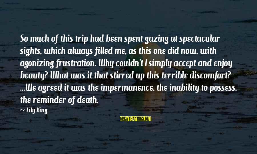 Casca Sayings By Lily King: So much of this trip had been spent gazing at spectacular sights, which always filled