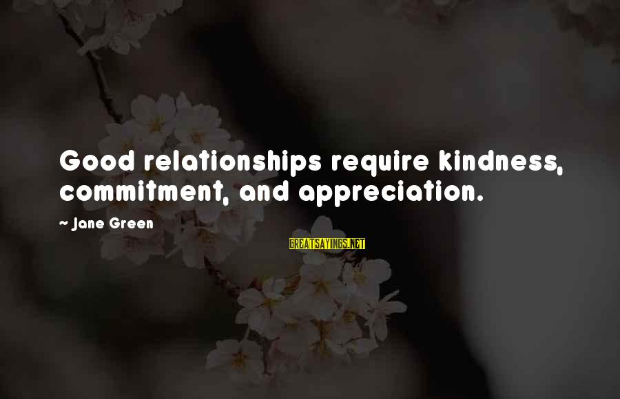 Castings Sayings By Jane Green: Good relationships require kindness, commitment, and appreciation.