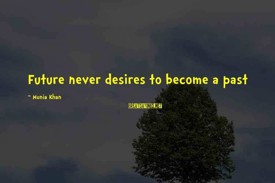 Cat Shelter Sayings By Munia Khan: Future never desires to become a past
